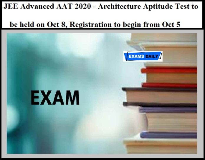 JEE Advanced AAT 2020 - Architecture Aptitude Test to be held on Oct 8, Registration to begin from Oct 5 (Get Details Here)