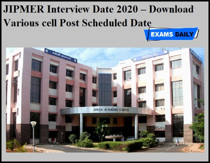 JIPMER Interview Date 2020 – Download Various cell Post Scheduled Date