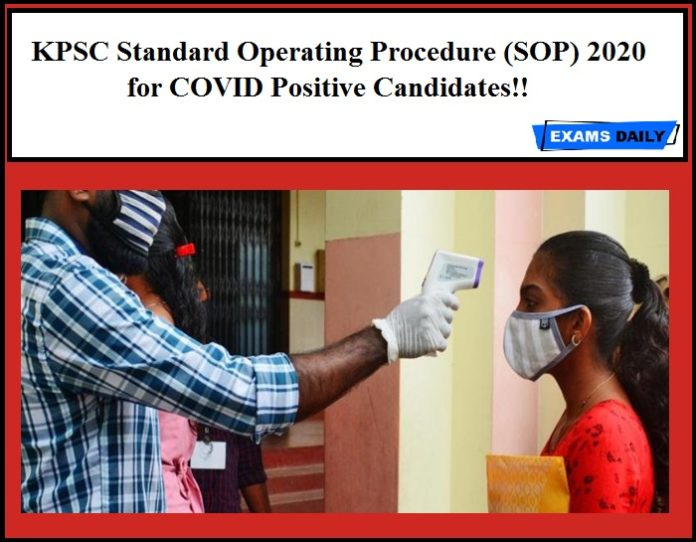 KPSC Standard Operating Procedure (SOP) 2020 for COVID Positive Candidates!!
