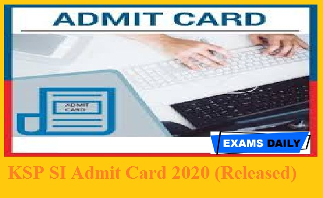 KSP SI Admit Card 2020 (Released)