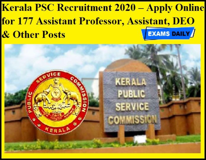 Kerala PSC Recruitment 2020 OUT – Apply Online for 177 Assistant Professor, Assistant, DEO & Other Posts