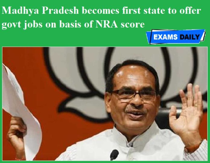 Madhya Pradesh becomes first state to offer govt jobs on basis of NRA score