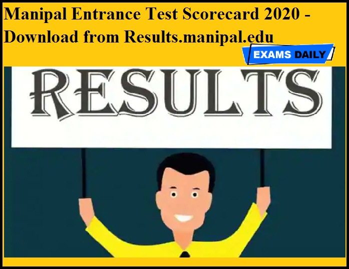 Manipal Entrance Test Scorecard 2020 OUT - Download from Results.manipal.edu