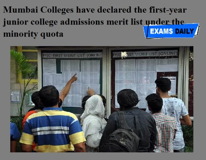 Mumbai Colleges have declared the first-year junior college admissions merit list under the minority quota