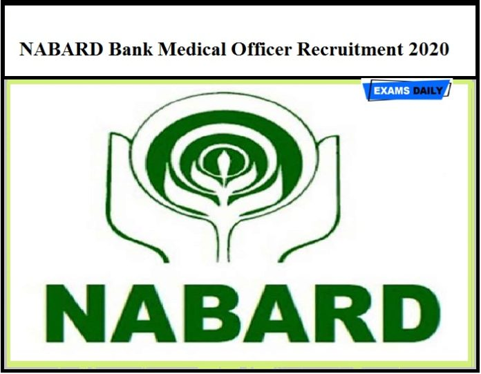 NABARD Bank Medical Officer Recruitment 2020 OUT – Download Important Dates, Eligibility & Application Form Here