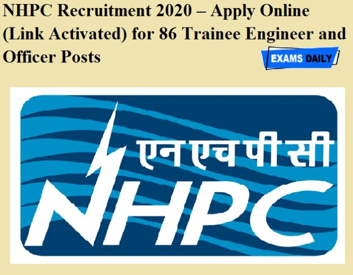 NHPC Recruitment 2020 OUT – Apply Online (Link Activated) for 86 Trainee Engineer and Officer Posts