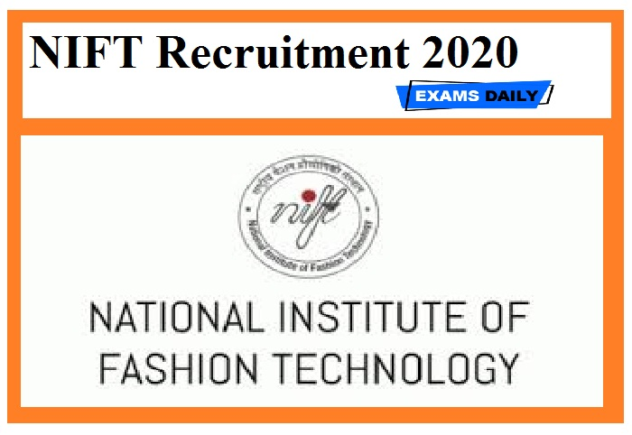 Nift Recruitment 2020 Out Apply Online For Non Teaching Posts Hindi Examsdaily