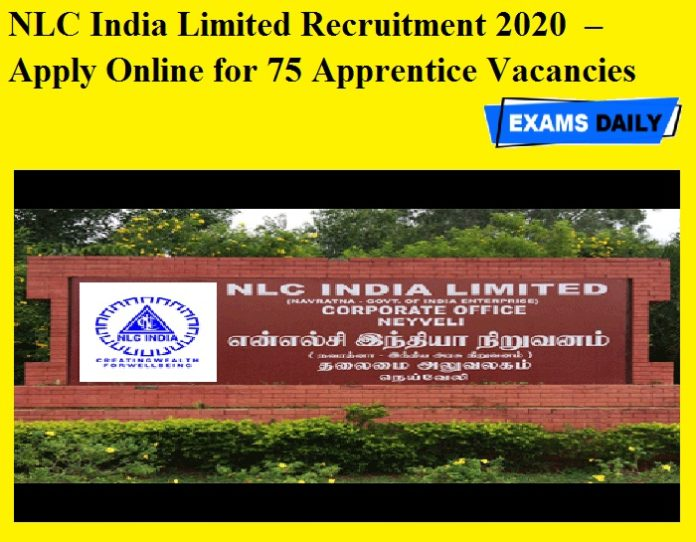 NLC India Limited Recruitment 2020 OUT – Apply Online for 75 Apprentice Vacancies