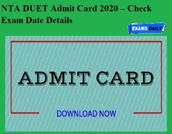 NTA DUET Admit Card 2020 OUT – Check Exam Date Details