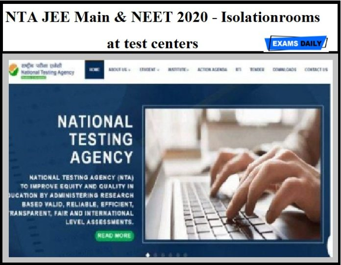 NTA JEE Main & NEET 2020 - Isolation rooms at test centers