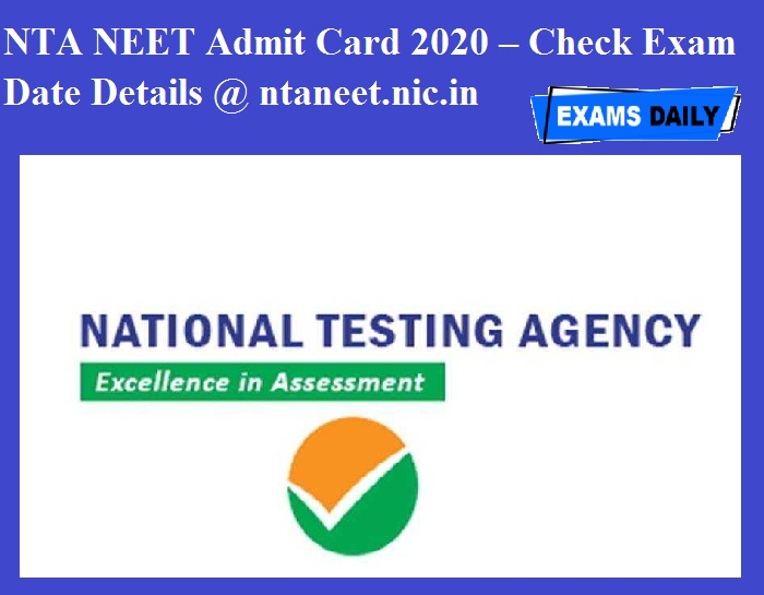Nta Neet Admit Card 2020 Date And Time Check Exam Date Details Ntaneet Nic In Hindi Examsdaily