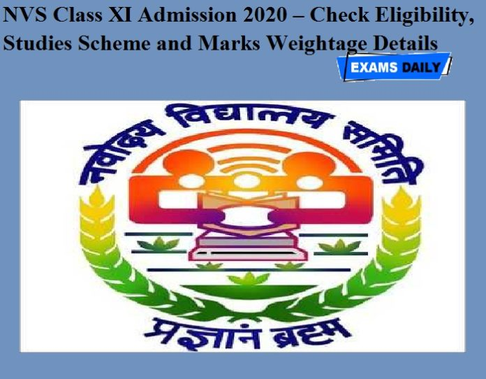 NVS Class XI Admission 2020 – Check Eligibility, Studies Scheme and Marks Weightage Details