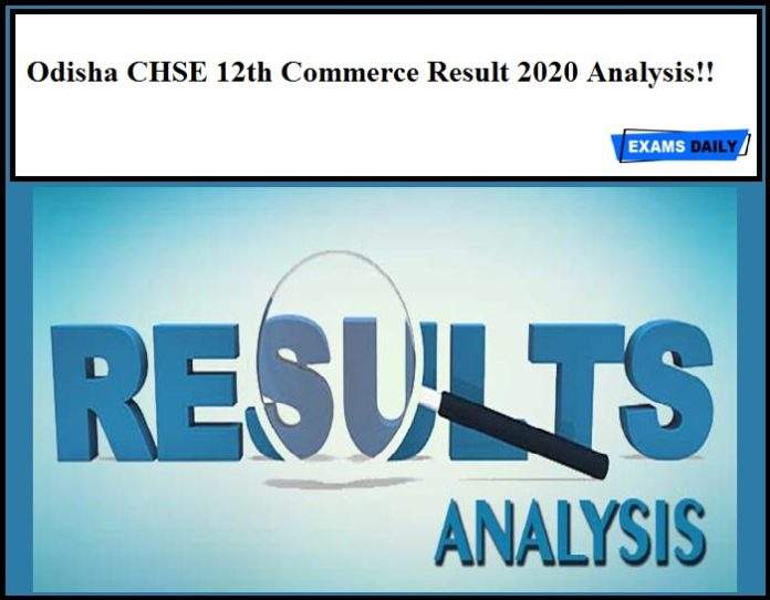 Odisha CHSE 12th Commerce Result 2020 Analysis!!