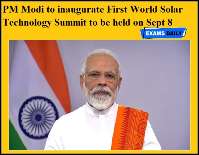 PM Modi to inaugurate First World Solar Technology Summit to be held on Sept 8