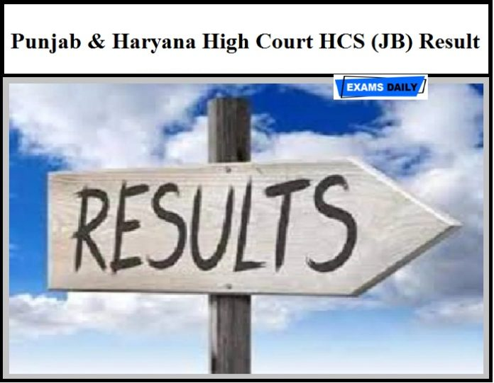 Punjab & Haryana High Court HCS (JB) Result 2020 Released – Download Prelims Result Here