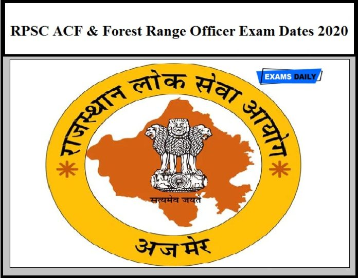 RPSC ACF & Forest Range Officer Exam Dates 2020 Released – Download Examination Schedule Here