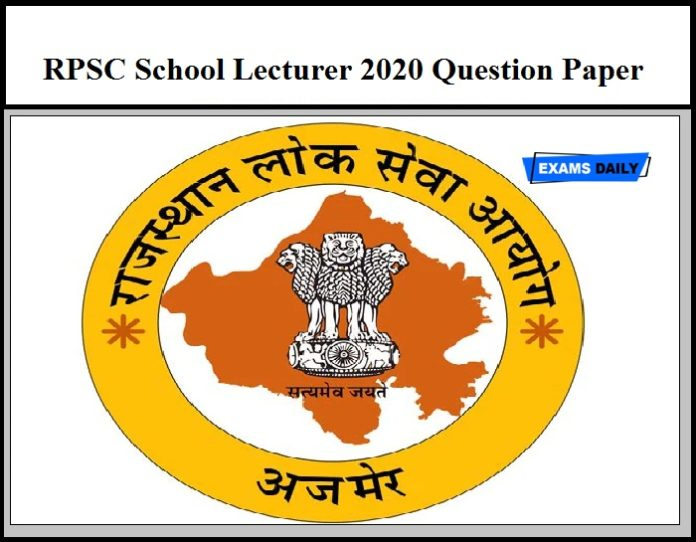RPSC School Lecturer 2020 Question Paper Released – Download Now