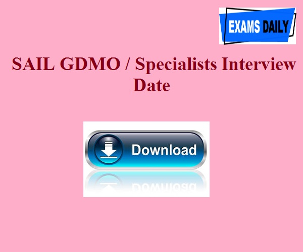 SAIL GDMO Specialists Interview Date