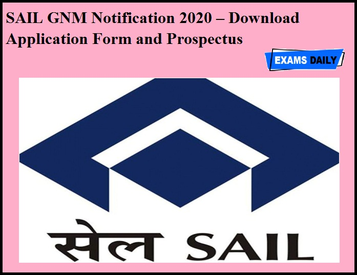 SAIL GNM Notification 2020 OUT – Download Application Form and Prospectus