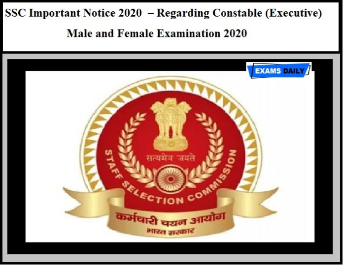 SSC Important Notice 2020 Released – Regarding Constable (Executive) Male and Female Examination 2020