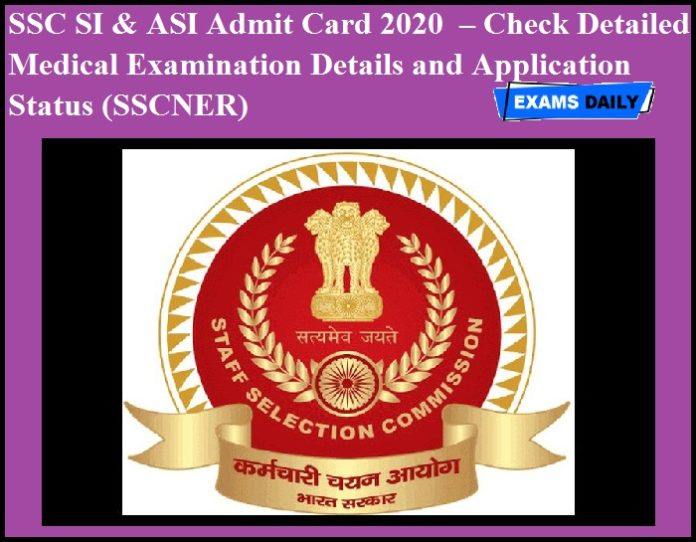 SSC SI & ASI Admit Card 2020 OUT – Check Detailed Medical Examination Details and Application Status (SSCNER)