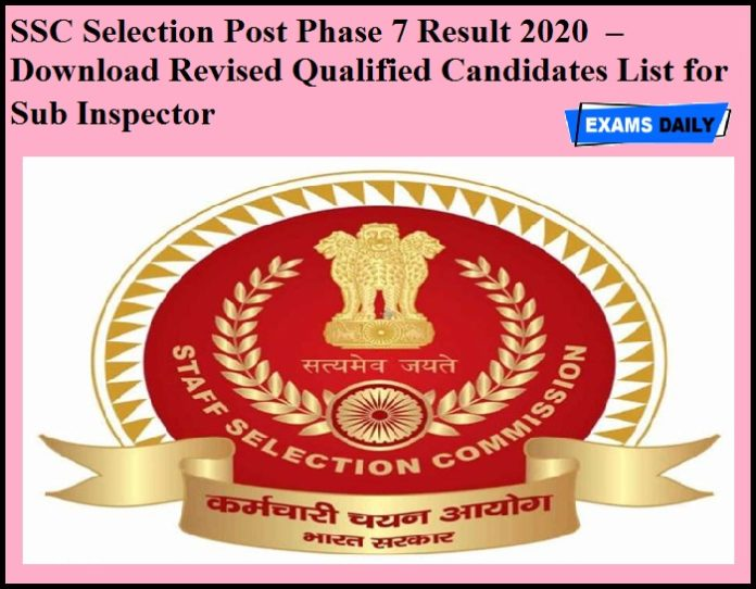 SSC Selection Post Phase 7 Result 2020 OUT – Download Revised Qualified Candidates List for Sub Inspector