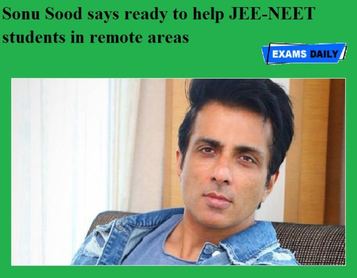 Sonu Sood says ready to help JEE-NEET students in remote areas