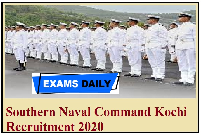 Southern Naval Command Kochi Recruitment 2020