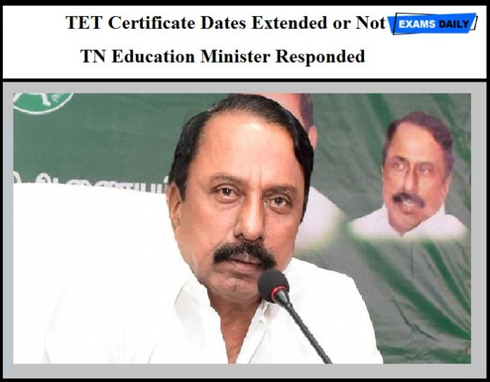 TET Certificate Dates Extended or Not – TN Education Minister Responded