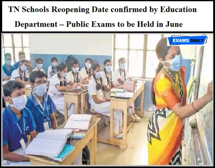 TN Schools Reopening Date confirmed by Education Department – Public Exams to be Held in June