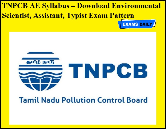 TNPCB AE Syllabus OUT – Download Environmental Scientist, Assistant, Typist Exam Pattern