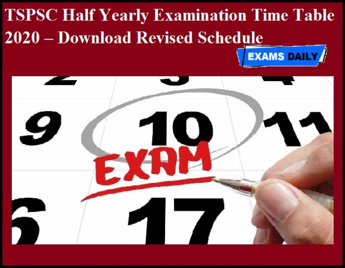 TSPSC Half Yearly Examination Time Table 2020 OUT – Download Revised Schedule