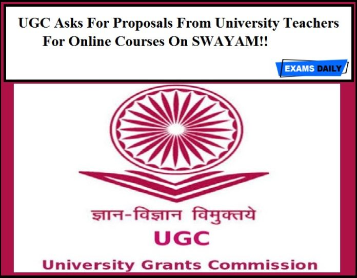 UGC Asks For Proposals From University Teachers For Online Courses On SWAYAM!!