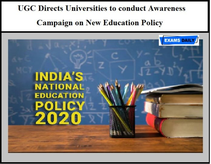 UGC Directs Universities to conduct Awareness Campaign on New Education Policy