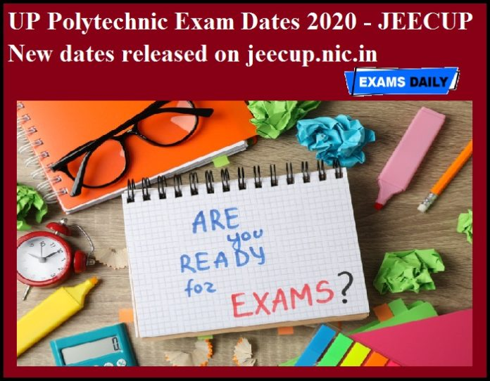 UP Polytechnic Exam Dates 2020 - JEECUP New dates released on jeecup.nic.in