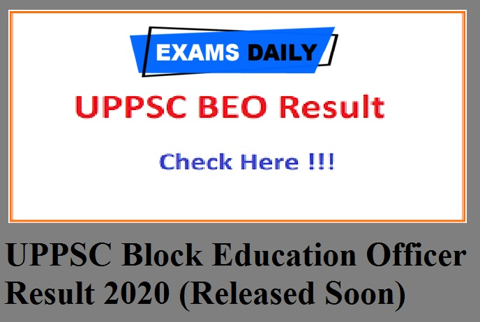 UPPSC Block Education Officer Result 2020 (Released Soon)