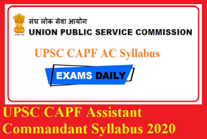 UPSC CAPF Assistant Commandant Syllabus 2020 PDF