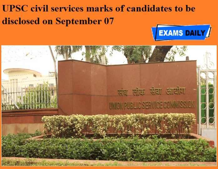UPSC civil services marks of candidates to be disclosed on September 07