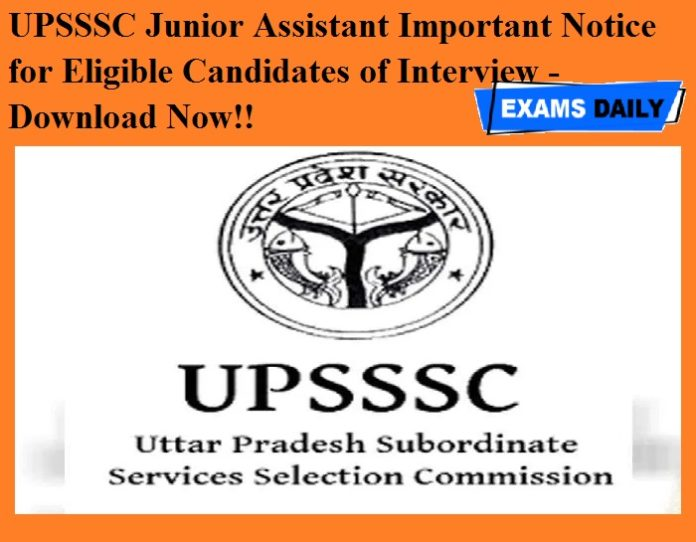 UPSSSC Junior Assistant Important Notice for Eligible Candidates of Interview - Download Now!!