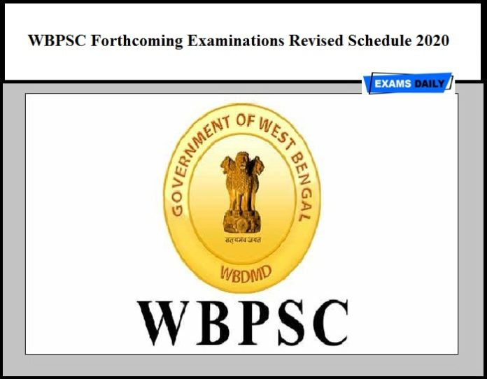 WBPSC Forthcoming Examinations Revised Schedule 2020