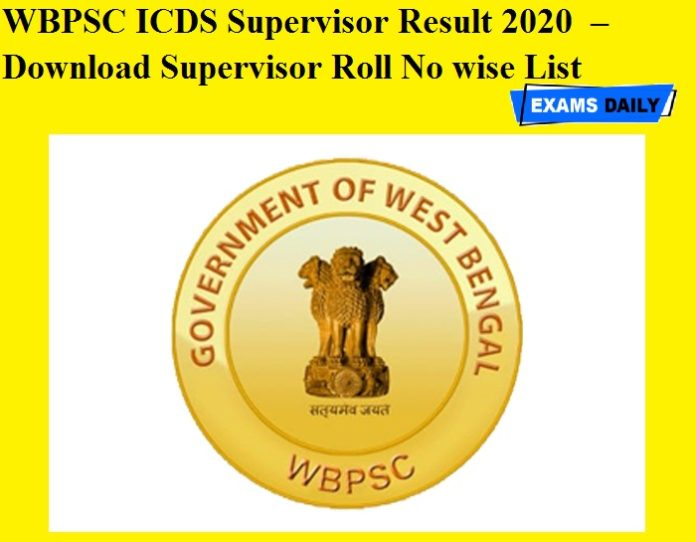 WBPSC ICDS Supervisor Result 2020 OUT – Download Supervisor Roll No wise List
