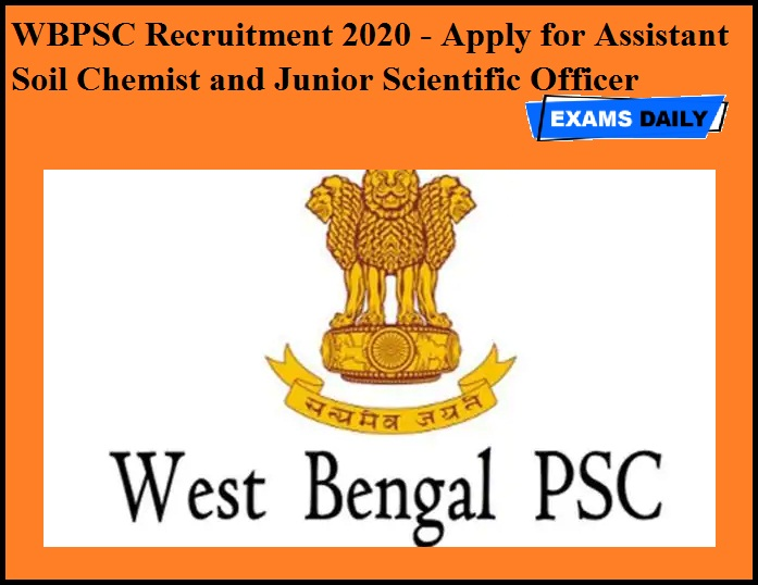 WBPSC Recruitment 2020 Out - Apply for Assistant Soil Chemist and Junior Scientific Officer