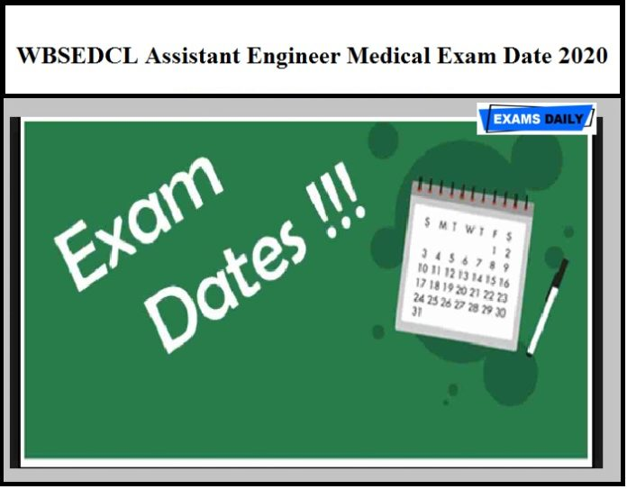 WBSEDCL Assistant Engineer Medical Exam Date 2020 Released – Download Here