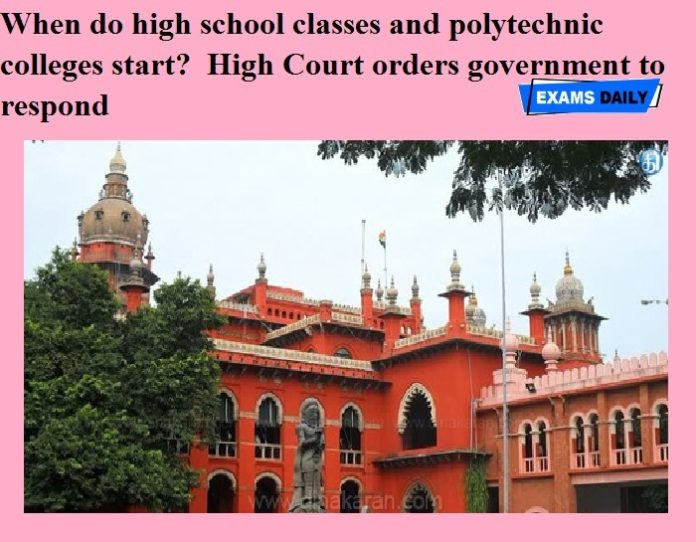 When do high school classes and polytechnic colleges start- High Court orders government to respond