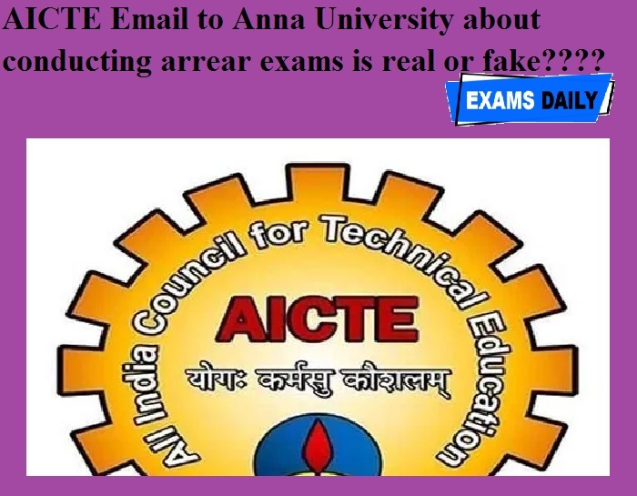 AICTE Email to Anna University about conducting arrear exams is real or fake