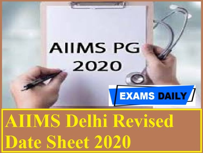 AIIMS Delhi Revised Date Sheet 2020 Out – Download M.B.B.S. Professional Exam Date Here!!!