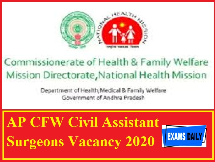 AP CFW Civil Assistant Surgeons Vacancy 2020 Out – Download Counselling Date Here!!!