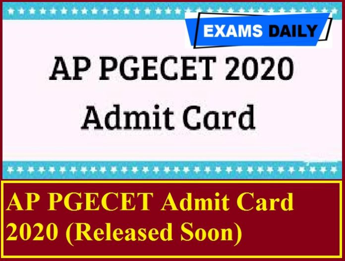 AP PGECET Admit Card 2020 (Released Soon) – Check Exam Date, Test Centres Here!!!