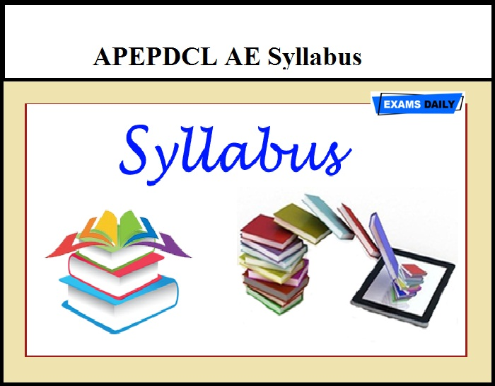 APEPDCL AE Syllabus 2020 – Download Exam Pattern Here