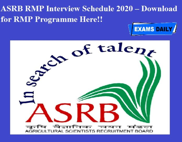 ASRB RMP Interview Schedule 2020 OUT – Download for RMP Programme Here!!